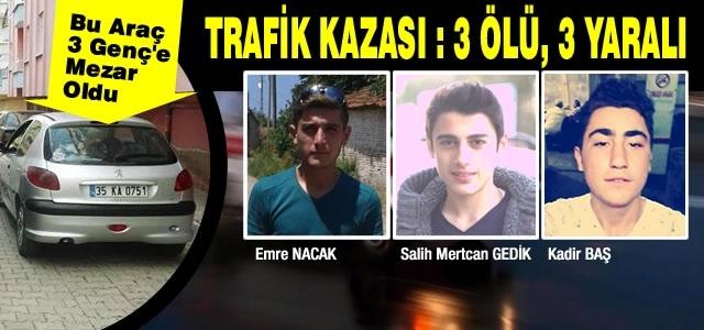 Çetinkaya'da Trafik Kazası; 3 Ölü, 3 Yaralı