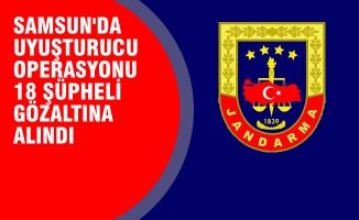 Samsun'da Uyuşturucu Operasyonu 18 Şüpheli Gözaltına Alındı