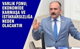 MHP Grup Başkanvekili Erhan Usta, Varlık Fonu'nu Eleştirdi