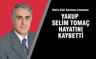 Yakup Selim Tomaç; Hayatını Kaybetti