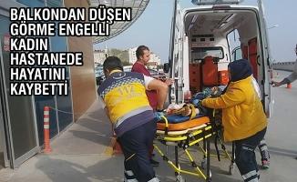 Balkondan Düşerek Ağır Yaralanan Kadın Hastanede Hayatını Kaybetti