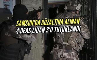 DEAŞ Operasyonu; Gözaltına Alınan 4 Kişiden 3'ü Tutuklandı