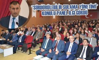 ''Sürdürülebilir Sulama Yönetimi'' Konulu Panel İlgi Gördü