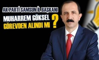 AK Parti Samsun İl Başkanı Göksel'le İlgili Flaş İddia