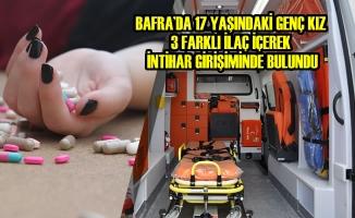 Bafra'da Genç Kız İlaç İçerek İntihar Girişiminde Bulundu