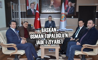 Başkan Osman Topaloğlu'na İade-i Ziyaret