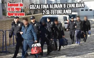 FETÖ/PDY'den Gözaltına Alınan 9 Zanlıdan 2'si Tutuklandı