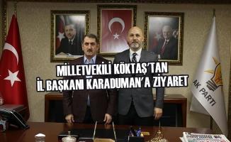 Milletvekili Köktaş'tan İl Başkanı Karaduman'a Ziyaret