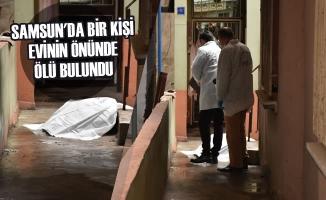 Samsun'da Bir Kişi Evinin Önünde Ölü Bulundu