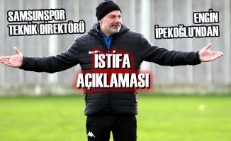 Teknik Direktör İpekoğlu'ndan İstifa Açıklaması