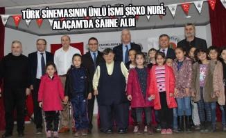 Türk Sinemasının Ünlü İsmi Şişko Nuri; Alaçam'da Sahne Aldı