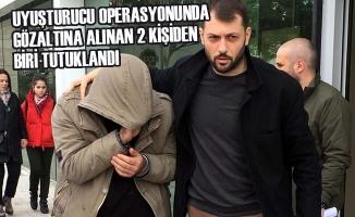 Uyuşturucu Operasyonunda Gözaltına Alınan 2 Kişiden Biri Tutuklandı