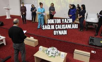 Doktor Yazdı Sağlık Çalışanları Oynadı