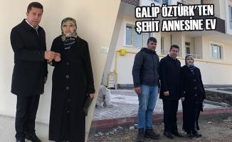 Galip Öztürk'ten Şehit Annesine Ev