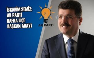 İbrahim Semiz; AK Parti Bafra İlçe Başkan Adayı