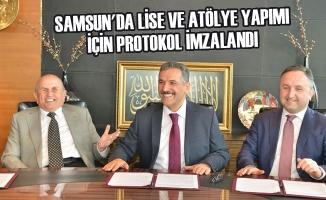 Samsun'da Lise ve Atölye Yapımı İçin Protokol İmzalandı