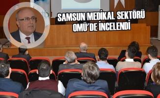 Samsun Medikal Sektörü OMÜ'de İncelendi