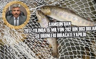 Samsun'dan 2017 Yılında 15 Milyon 202 Bin 993 Dolar Su Ürünleri İhracatı Yapıldı
