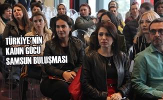 Türkiye'nin Kadın Gücü Samsun Buluşması