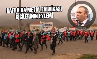Bafra'da Metal Fabrikası İşçilerinin Eylemi