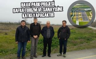 """Başkan Şahin; """"Hava Park Bafra Turizm Ve Sanayisine Katkı Yapacaktır"""""""