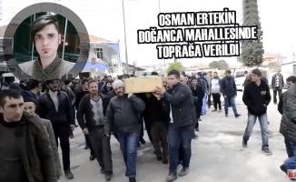 Osman Ertekin; Doğanca Mahallesinde Toprağa Verildi