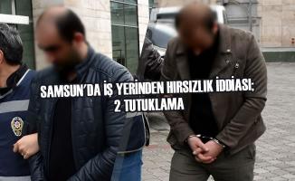 Samsun'da İş Yerinden Hırsızlık İddiası; 2 Tutuklama