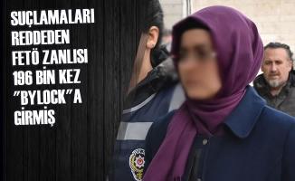"""Suçlamaları Reddeden FETÖ Zanlısı 196 Bin Kez """"Bylock""""a Girmiş"""