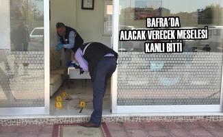 Bafra'da Alacak Verecek Meselesi Kanlı Bitti