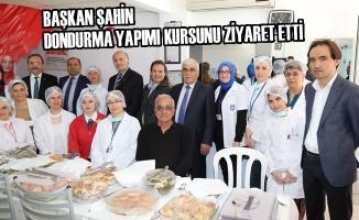 Başkan Şahin Dondurma Yapımı Kursunu Ziyaret Etti