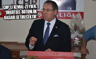 """Kemal Zeybek; """"Örgütsel Bütünlük Başarı Getirecektir"""""""