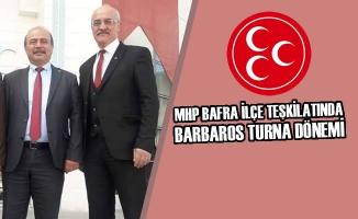 MHP Bafra İlçe Başkanlığında Barbaros Turna Dönemi