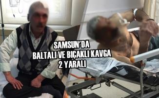 Samsun'da Baltalı ve Bıçaklı Kavga: 2 Yaralı