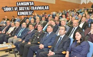 """Samsun'da """"Şiddet ve Sosyal Travmalar Kongresi"""""""