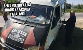 Şehit Polisin Ailesi Trafik Kazasında Yaralandı