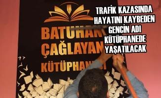 Trafik Kazasında Hayatını Kaybeden Gencin Adı Kütüphanede Yaşatılacak