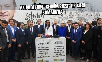 """AK Parti'nin """"Şehrim 2023"""" Projesi Samsun'da"""