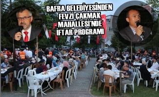 Bafra Belediyesinden Fevzi Çakmak Mahallesi'nde İftar Programı