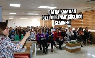 Bafra RAM'dan Özel Öğrenme Güçlüğü Semineri