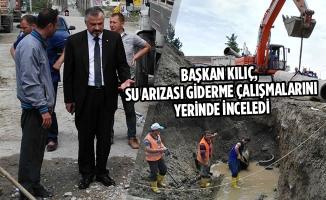 Başkan Kılıç, Su Arızası Giderme Çalışmalarını Yerinde İnceledi