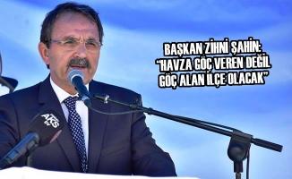 """Başkan Şahin: """"Havza Göç Veren Değil Göç Alan İlçe Olacak"""""""