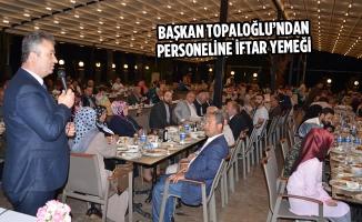 Başkan Topaloğlu'ndan Personeline İftar Yemeği