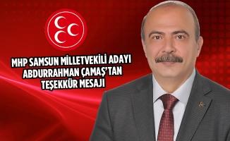 MHP Samsun Milletvekili Adayı Çamaş'tan Teşekkür Mesajı