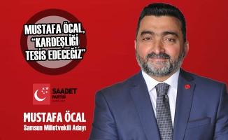 """Mustafa Öcal, """"Kardeşliği Tesis Edeceğiz"""""""