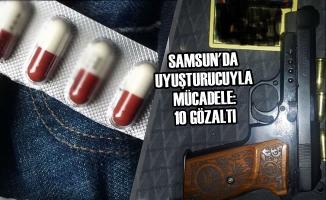 Samsun'da Uyuşturucuyla Mücadele: 10 Gözaltı