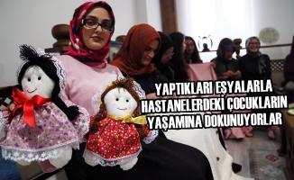 Yaptıkları Eşyalarla Hastanelerdeki Çocukların Yaşamına Dokunuyorlar
