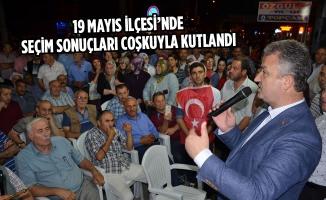 19 Mayıs İlçesi'nde Seçim Sonuçları Coşkuyla Kutlandı