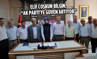 """Elif Coşkun Bilgin, """"AK Parti'ye Güven Artıyor"""""""