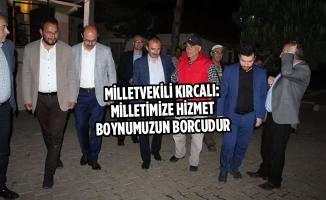Milletvekili Kırcalı: Milletimize Hizmet Boynumuzun Borcudur
