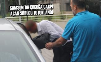 Samsun'da Çocuğa Çarpıp Kaçan Sürücü Tutuklandı